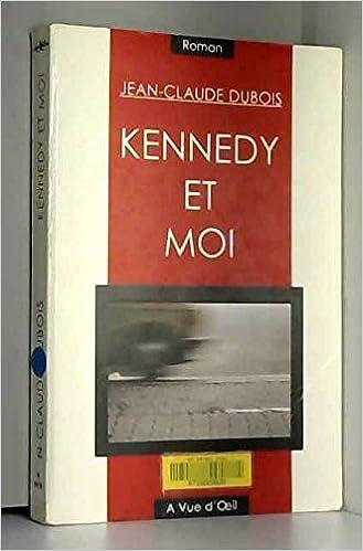 Amazon Fr Kennedy Et Moi Jean Paul Dubois Livres