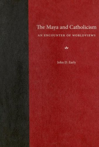 The Maya and Catholicism: An Encounter of Worldviews