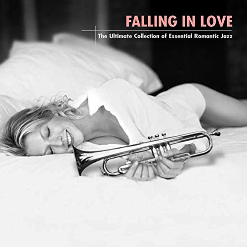 - Falling In Love: The Ultimate Collection Of Essential Romantic Jazz