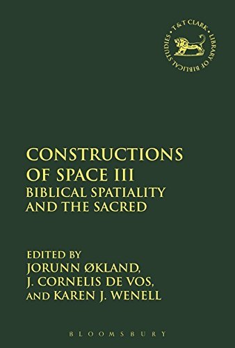 Constructions of Space III: Biblical Spatiality and the Sacred (The Library of Hebrew Bible/Old Testament Studies) by T T Clark International