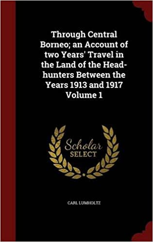 Book Through Central Borneo; an Account of two Years' Travel in the Land of the Head-hunters Between the Years 1913 and 1917 Volume 1