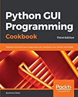 Python GUI Programming Cookbook, 3rd Edition Front Cover