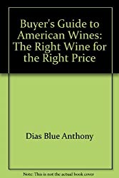 Buyer's guide to American wines: The right wine for the right price