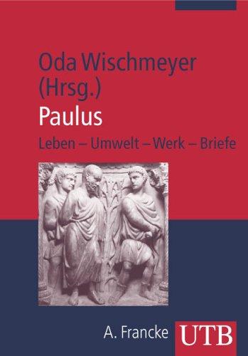Paulus: Leben - Umwelt - Werk - Briefe (Uni-Taschenbücher M) (UTB M / Uni-Taschenbücher)