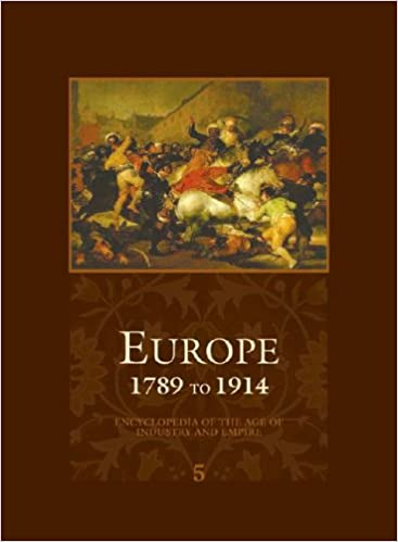 Europe 1789 to 1914 Volume 5: Encyclopedia of the Age of Industry and Empire