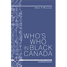 Who's Who in Black Canada: Black Success and Black Excellence in Canada:A Contemporary Directory