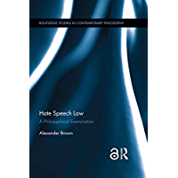 Hate Speech Law (Open Access): A Philosophical Examination (Routledge Studies in Contemporary Philosophy) (English Edition)