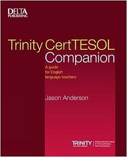 Trinity CertTESOL Companion: A Guide for English Language Teachers