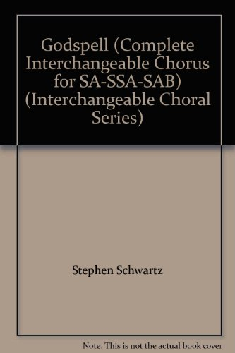Godspell (Complete Interchangeable Chorus for SA-SSA-SAB) (Interchangeable Choral Series)