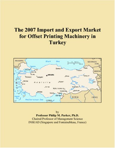Offset Printing Machinery - The 2007 Import and Export Market for Offset Printing Machinery in Turkey