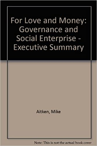 for love and money governance and social enterprise executive summary mike aitken roger spear chris cornforth 9780719917417 amazoncom books