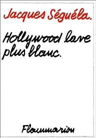 Hollywood lave plus blanc par Jacques Séguéla