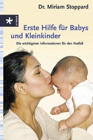 Erste Hilfe für Babys und Kleinkinder: Die wichtigsten Informationen für den Notfall