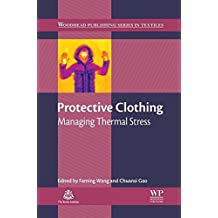 Protective Clothing: Managing Thermal Stress (Woodhead Publishing Series in Textiles)