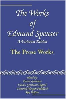 The Works of Edmund Spenser: A Variorum Edition: Volume 10 by Edmund Spenser (2002-02-05)