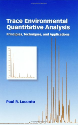Trace Environmental Quantitative Analysis: Principles: Techniques, and Applications