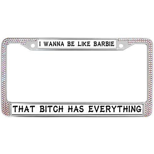 I wanna be like Barbie that has everything license plate frame
