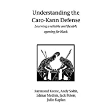 Understanding the Caro-Kann Defense by Raymond Keene (2004-03-26)