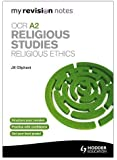 My Revision Notes: OCR A2 Religious Studies: Religious Ethics (MRN)