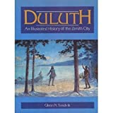 img - for Duluth: An Illustrated History of the Zenith City book / textbook / text book