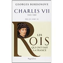 CHARLES VII 1422-1461 : PÈRE DE LOUIS XI N.E.