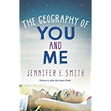 The Geography Of You And Me by Jennifer E Smith (2014-10-09)