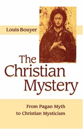 Download The Christian Mystery: From Pagan Myth to Christian Mysticism PDF