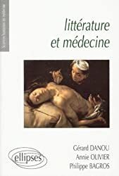 Littérature et médecine: Petite anthologie littéraire à l'usage des étudiants en médecine