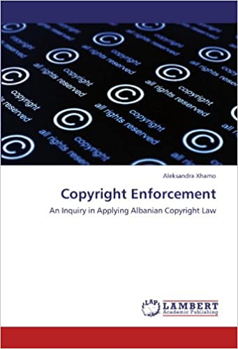 Book Copyright Enforcement: An Inquiry in Applying Albanian Copyright Law