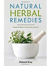 Natural Herbal Remedies: Herbal Medicine for Everyday Ailments