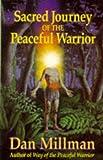 Sacred Journey of the Peaceful Warrior, Dan Millman, 0915811332