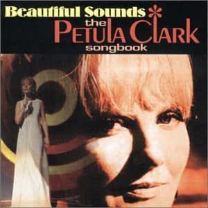 Beautiful Sounds: The Petula Clark Songbook