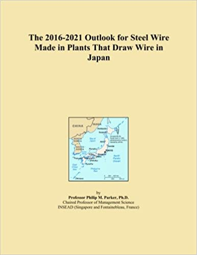 The 2016-2021 Outlook for Steel Wire Made in Plants That Draw Wire in Japan