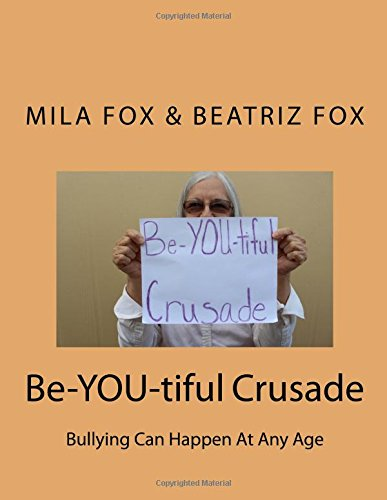 Read Online Be-YOU-tiful Crusade: Bullying Can Happen At Any Age (Volume 3) ebook