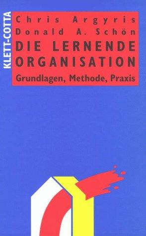Die Lernende Organisation: Grundlagen, Methode, Praxis