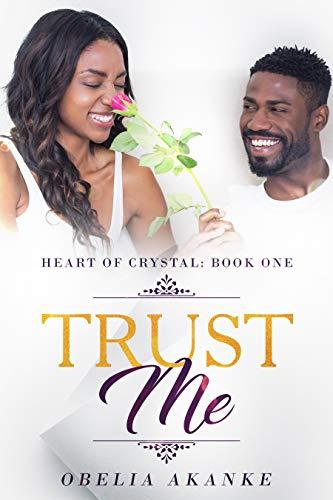 Book: Heart of Crystal - Book One - Trust Me by Obelia Akanke