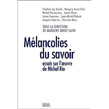 Mélancolies du savoir: Essais sur l'œuvre de Michel Rio (French Edition)