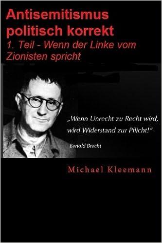 Antisemitismus politisch korrekt: 1. Teil - Wenn der Sozi vom Zionisten spricht.: Volume 1