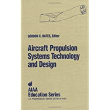 Aircraft Propulsion Systems Technology and Design