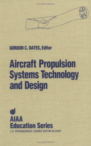 Aircraft Propulsion Systems Technology and Design (Aiaa Education Series)
