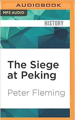 The Siege At Peking: Peter Fleming, David Shaw-Parker