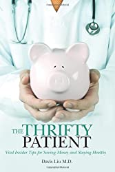 The Thrifty Patient: Vital Insider Tips for Saving Money and Staying Healthy