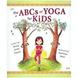 Teresa Anne Power: The ABCs of Yoga for Kids (Hardcover); 2009 Edition