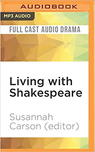 com living shakespeare essays by writers actors com living shakespeare essays by writers actors and directors 9781522693222 susannah carson editor freda foh shen hakeem kae kazim