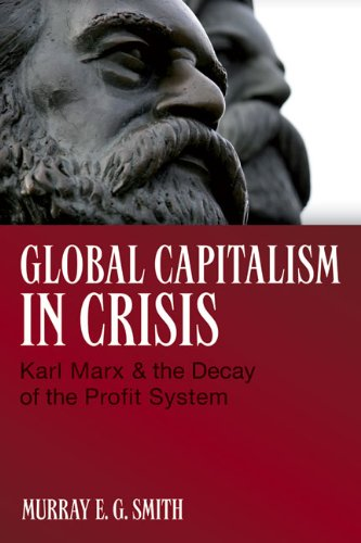 Download Global Capitalism in Crisis: Karl Marx & the Decay of the Profit System ebook