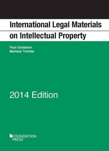 International Legal Materials on Intellectual Property, 2014 Edition (Selected Statutes)