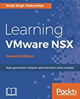 Learning VMware NSX, 2nd Edition