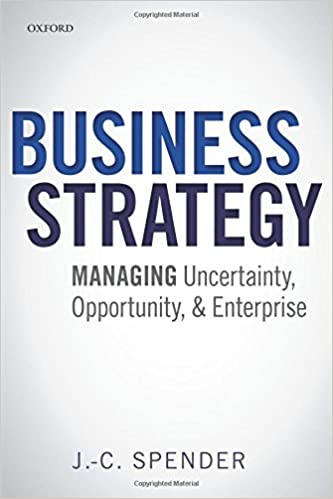 Business Strategy: Managing Uncertainty, Opportunity, And Enterprise  Reprint Edition