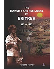 The Tenacity And Resilience Of Eritrea 1979 – 1983