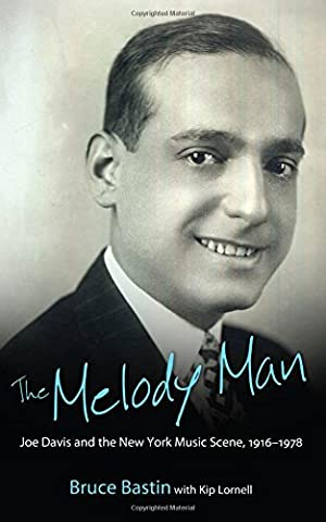 The Melody Man: Joe Davis and the New York Music Scene, 1916-1978 (American Made Music Series)